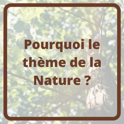 Pourquoi le thème de la Nature ?